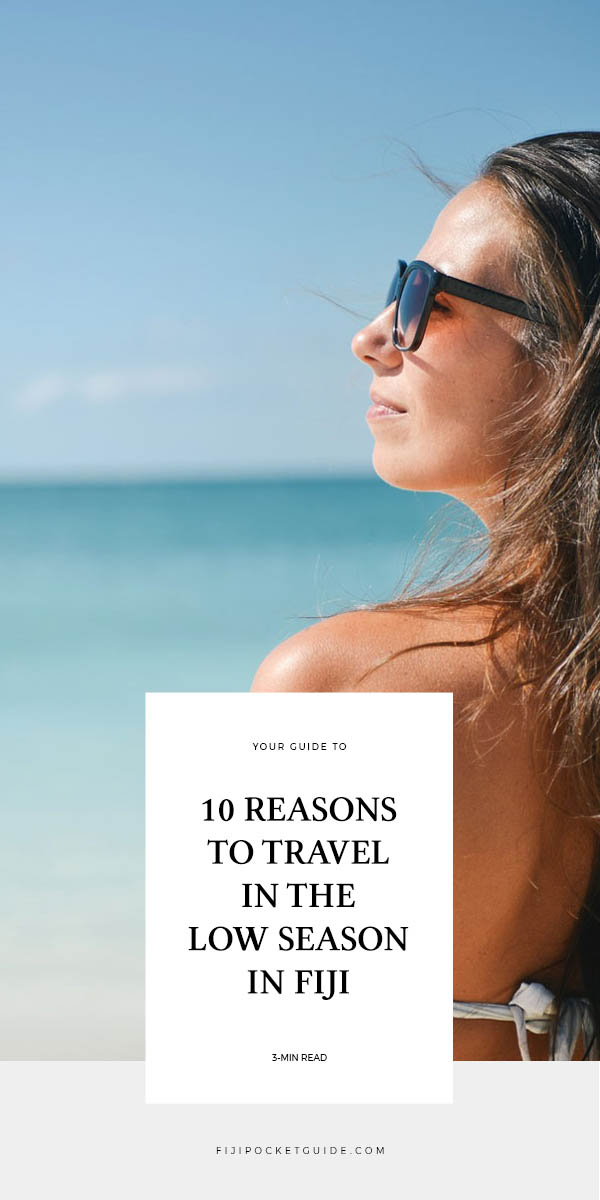 10 Reasons to Travel in the Low Season in Fiji