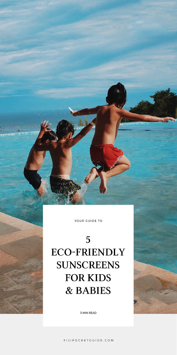 5 Best Environmentally-Friendly Sunscreens for Kids and Babies in Fiji