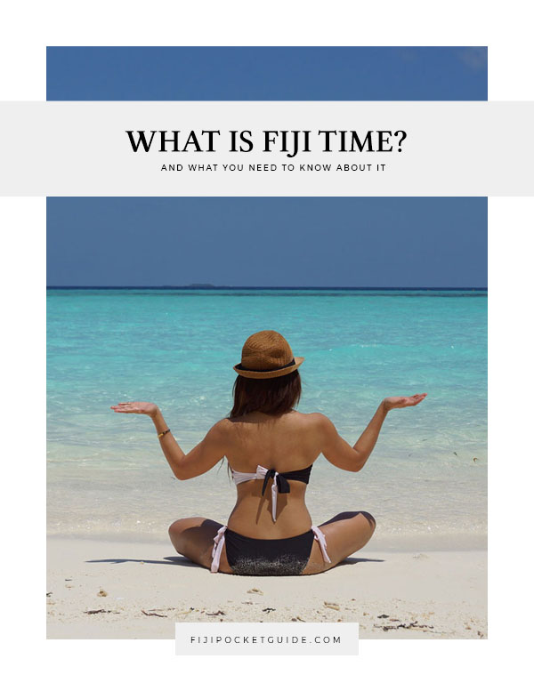 What Does Fiji Time Mean? (& What You Need to Know About It)
