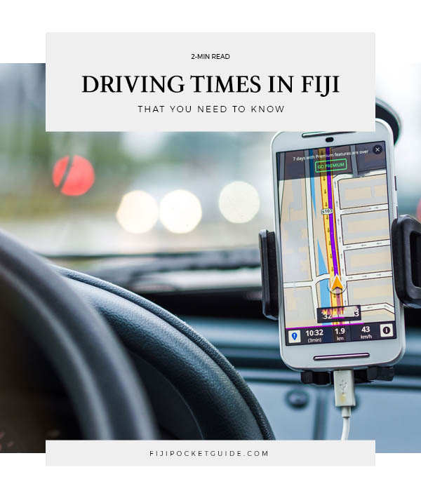 The Driving Times in Fiji You Need to Know