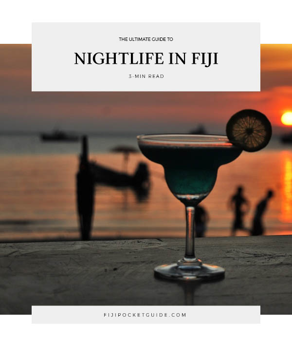 The Ultimate Guide to the Fiji Nightlife