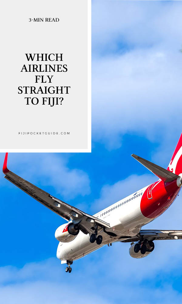 Which Airlines Fly Straight to Fiji?