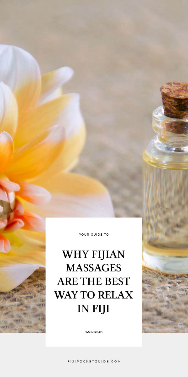 Why Fijian Massages Are the Best Way to Relax in Fiji
