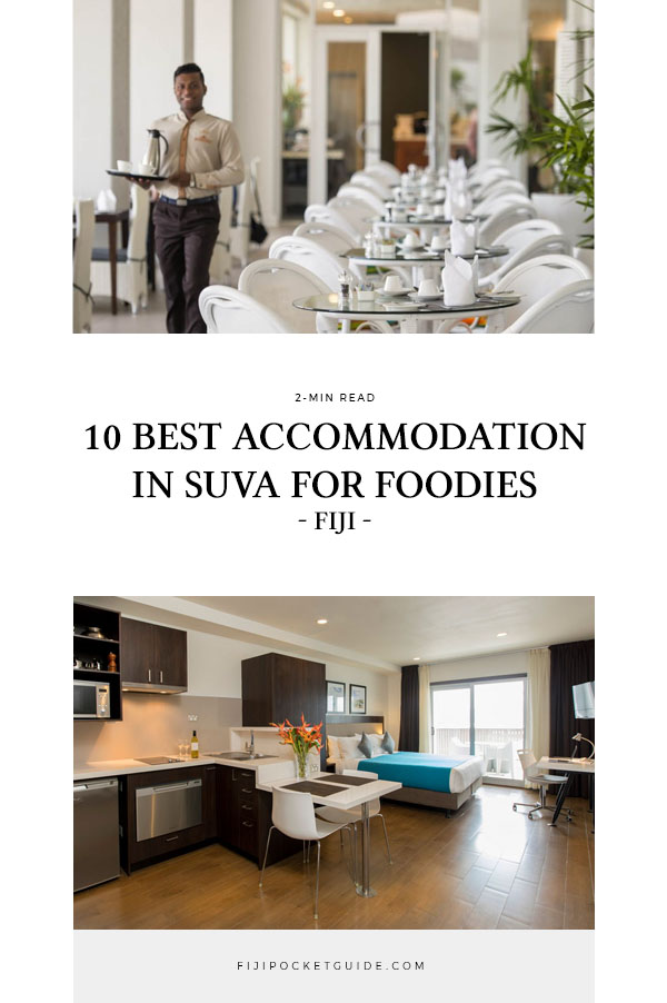 10 Best Accommodation in Suva for Foodies