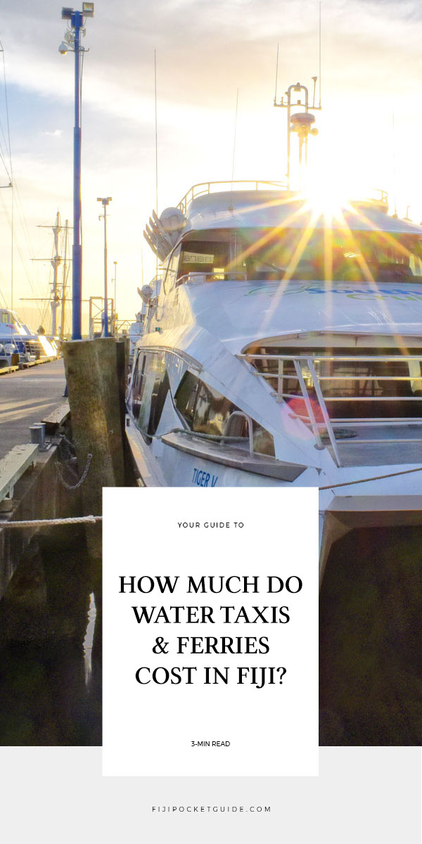 How Much Do Water Taxis & Ferries Cost in Fiji?