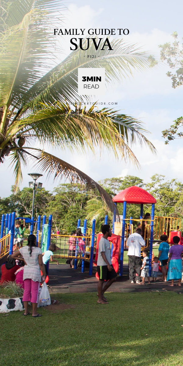 The Guide to Suva for Families