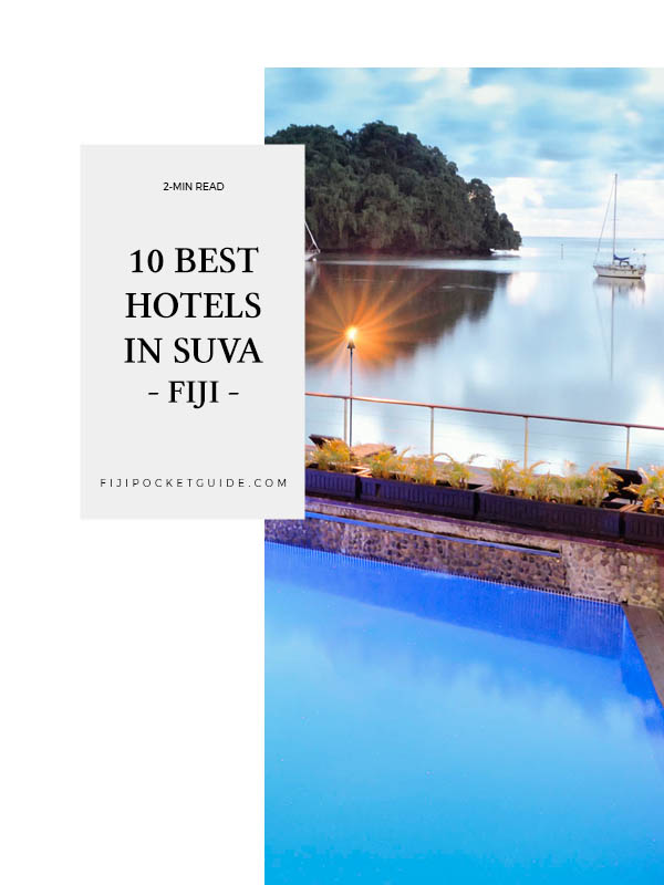 10 Best Hotels in Suva