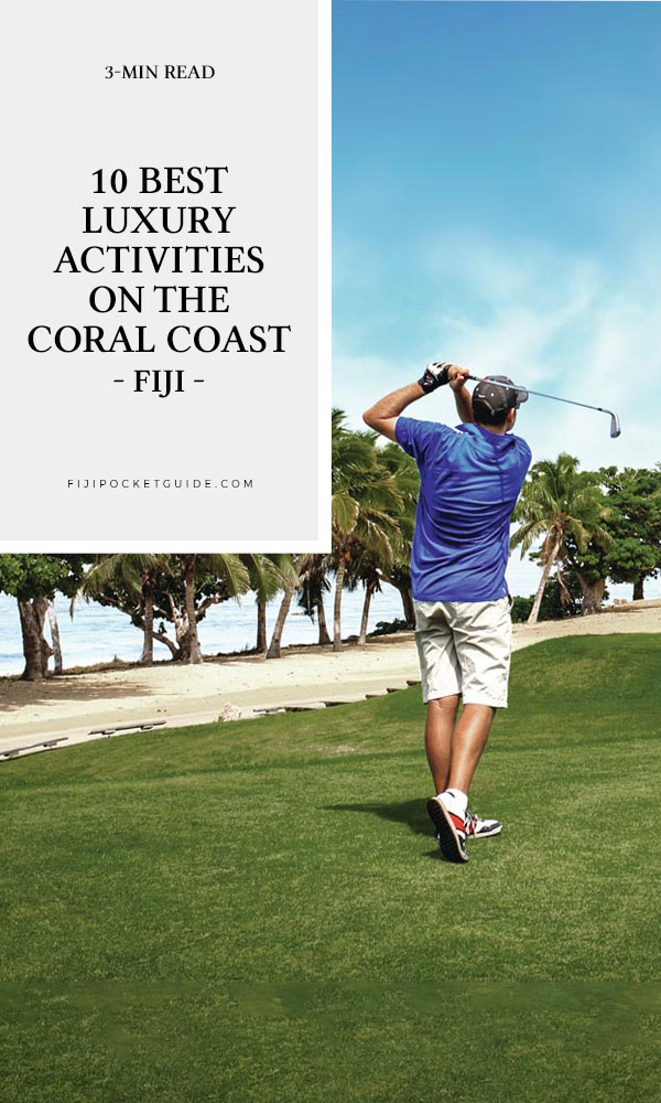 10 Luxury Activities on the Coral Coast