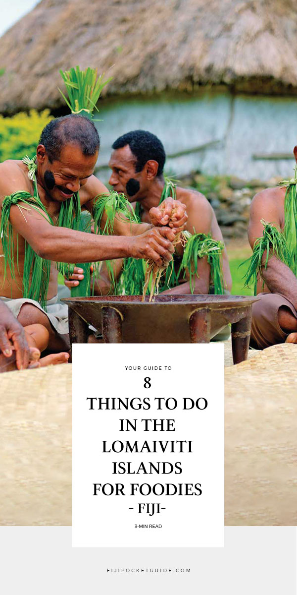 8 Things to Do in the Lomaiviti Islands for Foodies