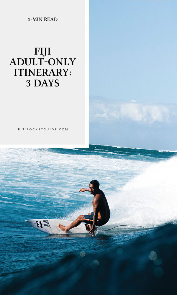 Fiji Adult-Only Itinerary: 3 Days