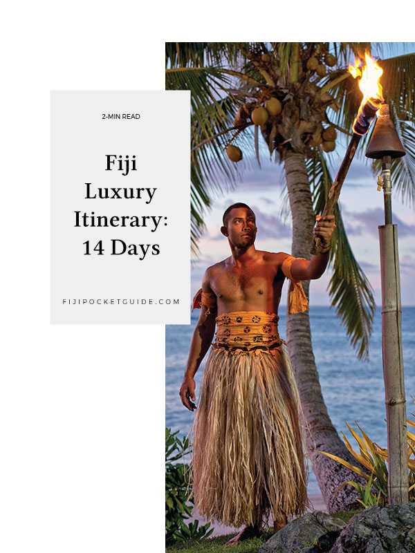 Fiji Luxury Itinerary: 14 Days