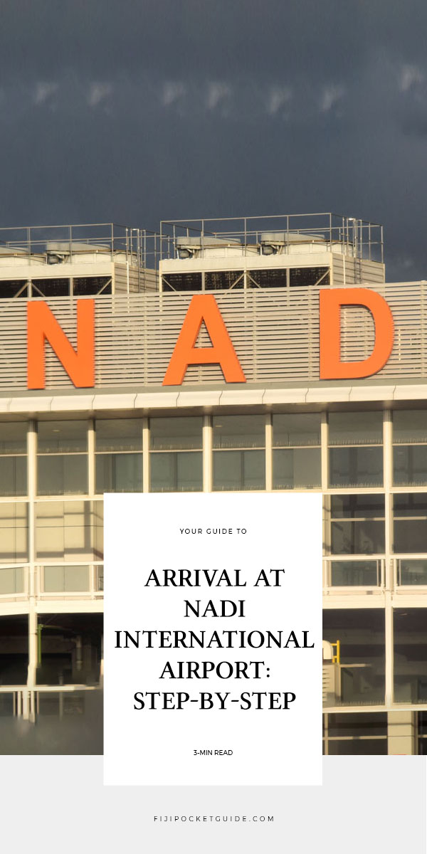 Arrival at Nadi International Airport: Step-by-Step
