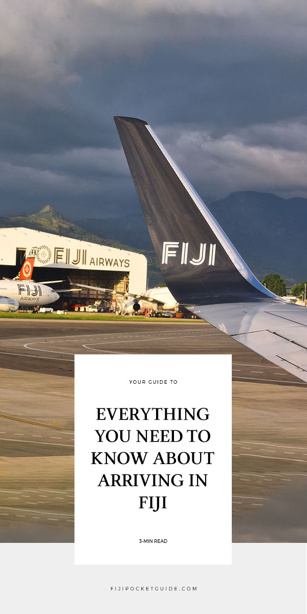 Everything You Need to Know About Arriving in Fiji
