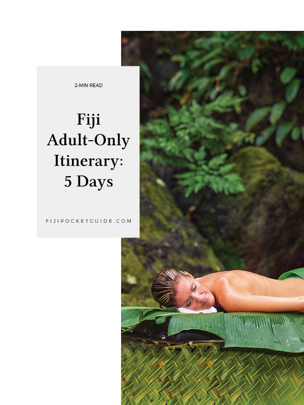 Fiji Adult-Only Itinerary: 5 Days