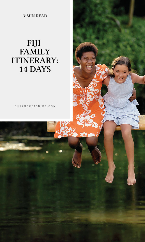 Fiji Family Itinerary: 14 Days