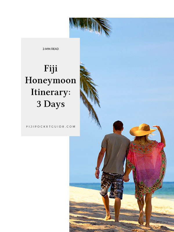 Fiji Honeymoon Itinerary: 3 Days