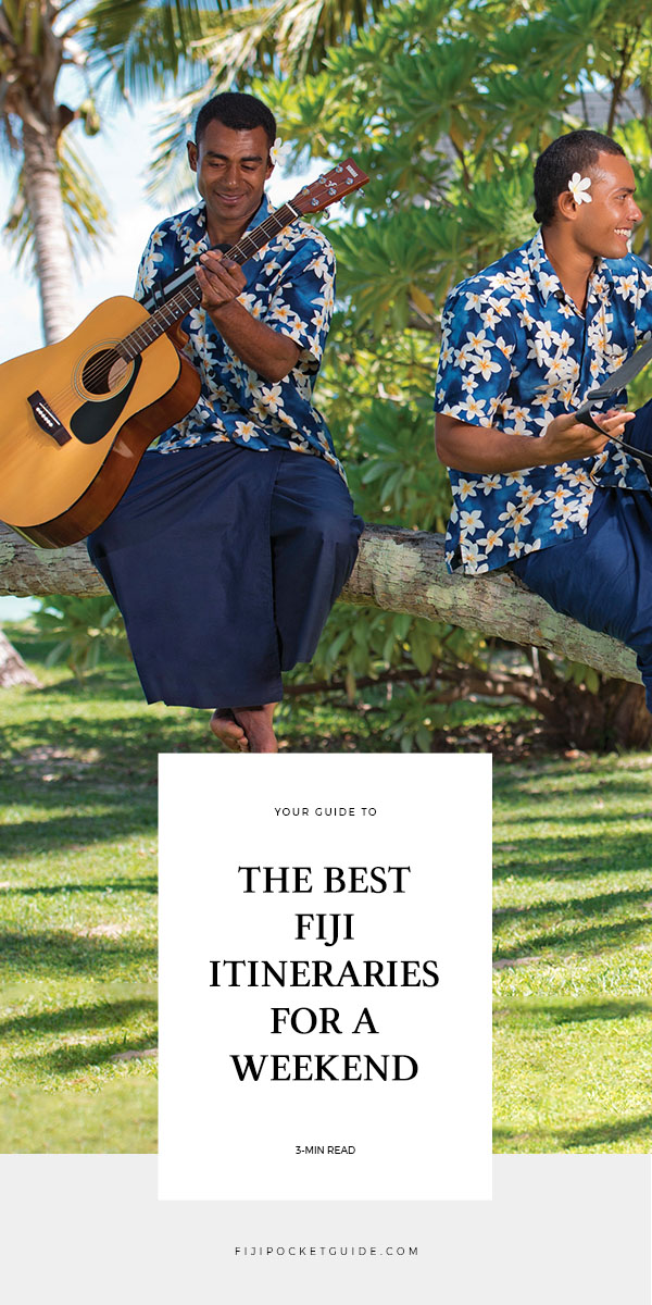 The Best Fiji Itineraries for a Weekend