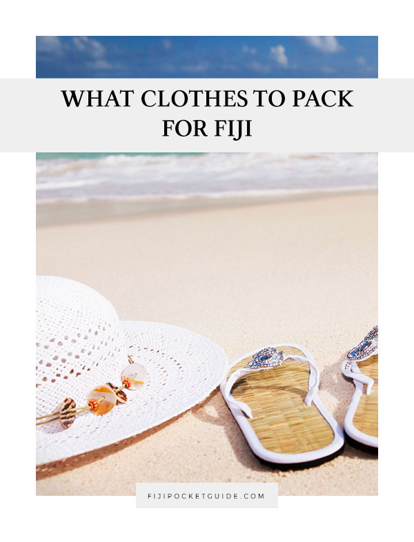What Clothes to Pack for Fiji