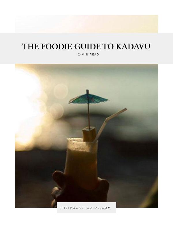 The Foodie Guide to Kadavu