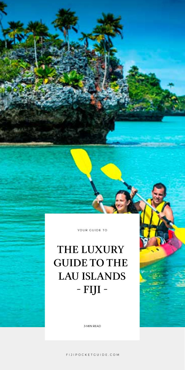 The Luxury Guide to the Lau Islands