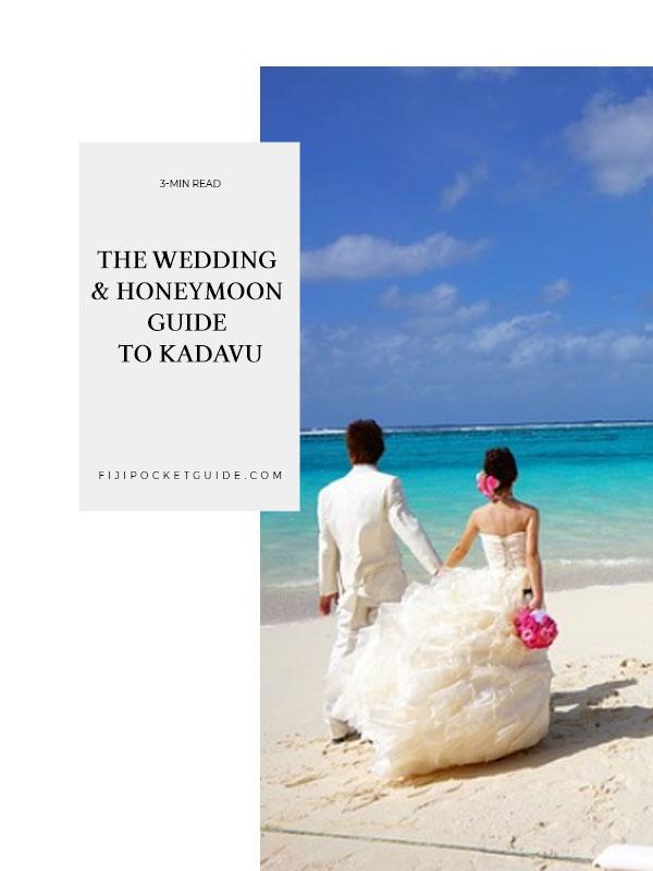 The Wedding & Honeymoon Guide to Kadavu