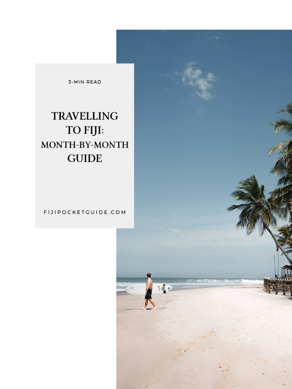 Travelling Fiji: Month-by-Month Guide
